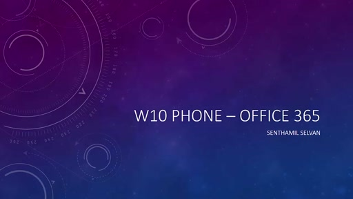 02 Senthamil Selvan - W10 for Phone – Office 365 MDM