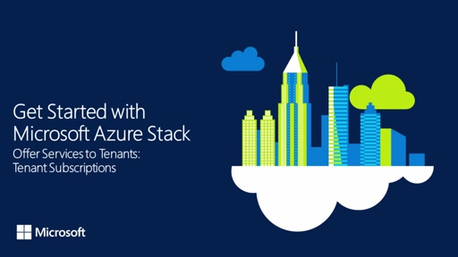 Get Started with Azure Stack - Offer Services to Tenants: Tenant Subscriptions