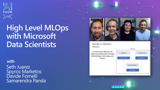 AI Show | High Level MLOps with Microsoft Data Scientists | Episode 33