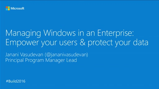 Managing Windows in an Enterprise: Empower Your Users & Protect Your Data
