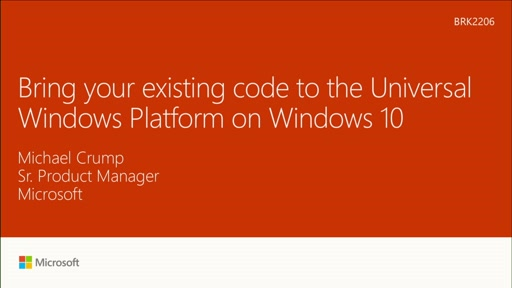 Bring your existing code to the Universal Windows Platform on Windows 10