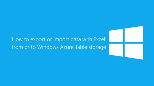 How to bulk import or export data to or from Azure table storage with Excel  (VS2013)