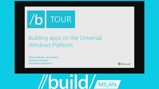 Build Tour Milan - Universal Windows Platform