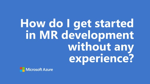 How do I get started in MR development without any experience | One Dev Question