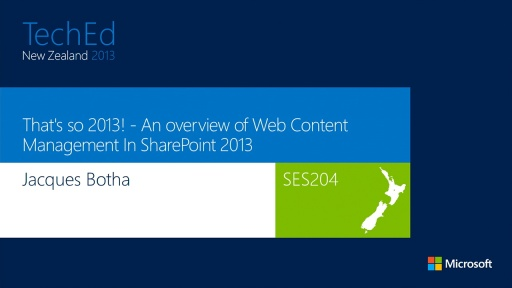 That's so 2013! - An overview of Web Content Management In SharePoint 2013