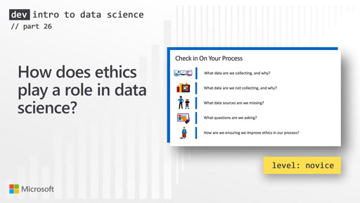 How does ethics play a role in data science? (26 of 28)