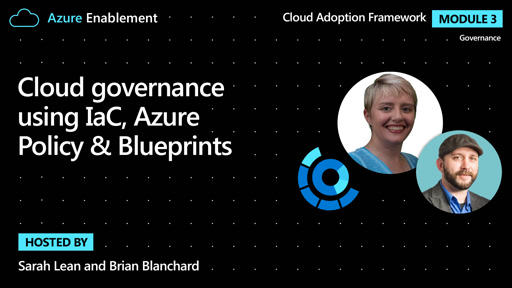Cloud governance using IaC, Azure Policy & Blueprints | Governance Ep.5 : Cloud Adoption Framework