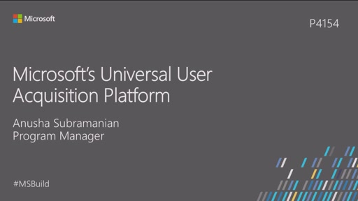Microsoft Universal User Acquisition Platform