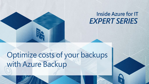 Optimize costs of your backups with Azure Backup