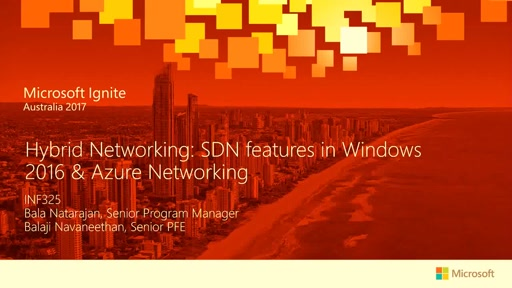 Hybrid Networking: SDN features in Windows 2016 & Azure Networking