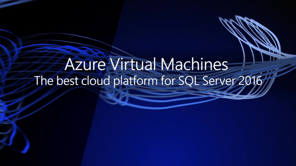 Azure VM is the best platform for SQL Server 2016