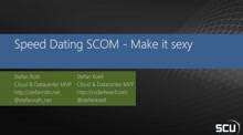 Speed Dating SCOM - Make it sexy