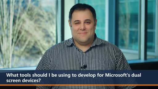 What tools should I be using to develop for Microsoft's dual screen devices?   One Dev Question