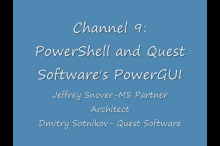 Jeffrey Snover and Dmitry Sotnikov: Learn and Master Windows PowerShell with Quest Software's PowerG