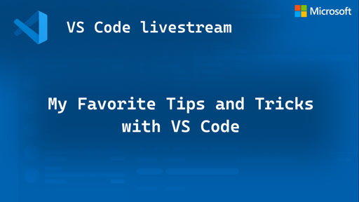 My favorite tips and tricks with VS Code