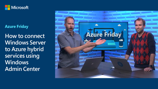 How to connect Windows Server to Azure hybrid services using Windows Admin Center