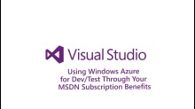 Using Windows Azure for Dev/Test through Your MSDN Subscription Benefits