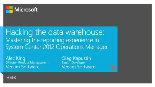 Hacking the Data Warehouse: Mastering the Reporting Experience in System Center 2012 Operations Manager