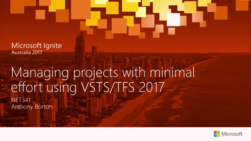 Managing projects with minimal effort using VSTS/TFS 2017