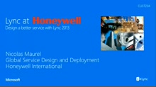 Lync at Honeywell - Design a better service with Lync 2013