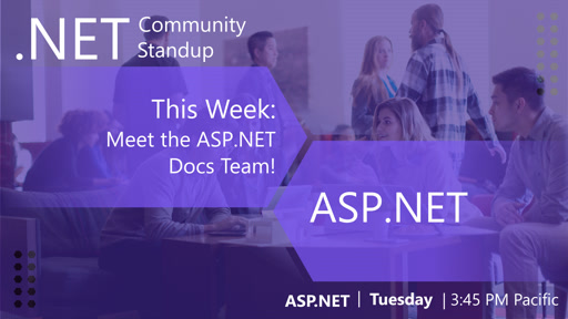 ASP.NET Community Standup - July 2nd 2019 - Meet the ASP.NET Docs Team!