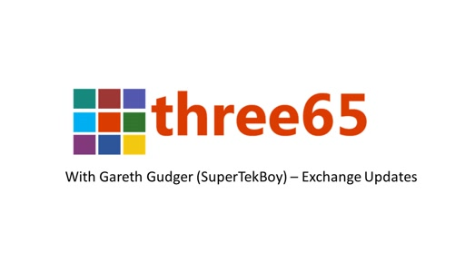 Three65 - Exchange - Exchange Updates with Gareth Gudger