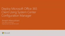 Deploy Microsoft Office 365 Client using Configuration Manager