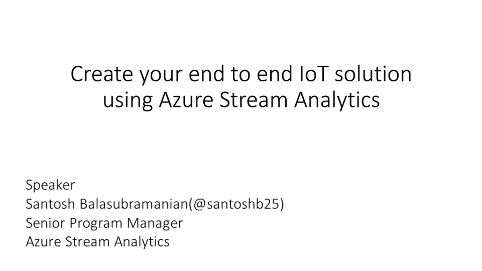 Create your end to end IoT solution using Azure Stream Analytics