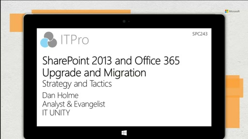 SharePoint 2013 and Office 365 upgrade and migration: strategy and tactics