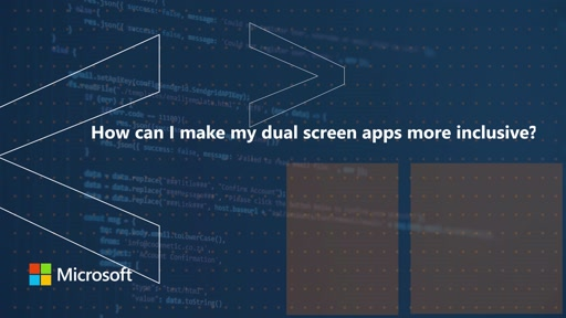 How can I make my dual screen apps more inclusive | One Dev Question