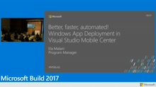 Better, faster, automated! Windows app deployment in Visual Studio Mobile Center (now Visual Studio App Center)