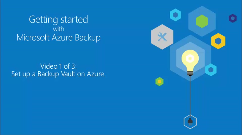 Getting Started with Azure Backup 1 of 3 - Set up a backup vault on Azure