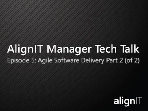 AlignIT Manager Tech Talk: Agile Software Delivery (Part 2 of 2)