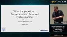 "CppCon 2016: Billy Baker ""What happened to...: Deprecated and Removed Features of C++"""