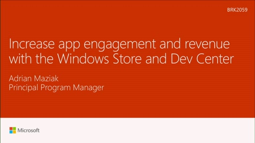 Increase app engagement and revenue with the Windows Store and Dev Center