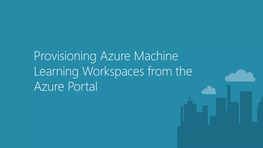 Provisioning Azure Machine Learning workspaces from Azure Portal
