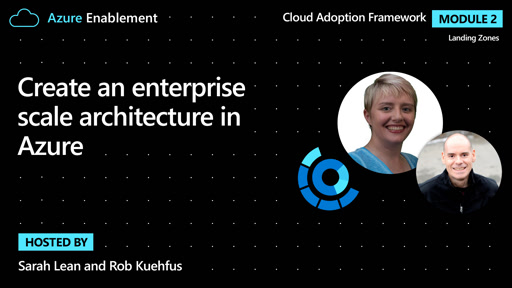 Create an enterprise-scale architecture in Azure | Landing zones Ep.4 : Cloud Adoption Framework