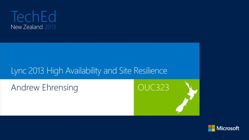 Designing for High Availability and  Disaster Recovery in Microsoft Lync Server 2013