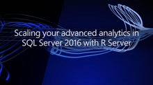 Scaling your advanced analytics in SQL Server 2016 with R Server