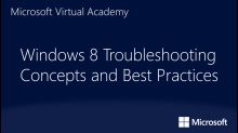 Windows 8 Troubleshooting Concepts and Best Practices: (01) Introduction