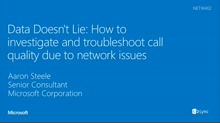 Data Doesn't Lie: How to investigate and troubleshoot call quality due to network issues