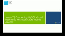 Lesson 7: Connecting MySQL Virtual Machine To Microsoft Azure Mobile Services