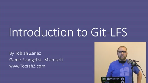 Game Dev Show 18 - Introduction to Git-LFS