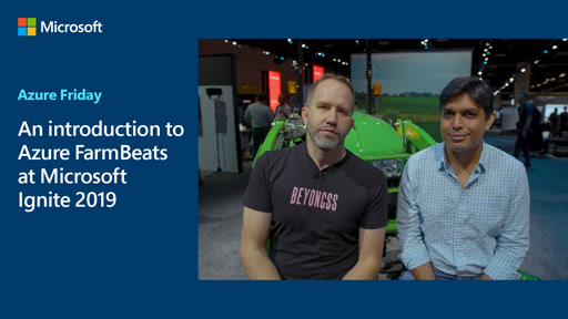 An introduction to Azure FarmBeats at Microsoft Ignite 2019