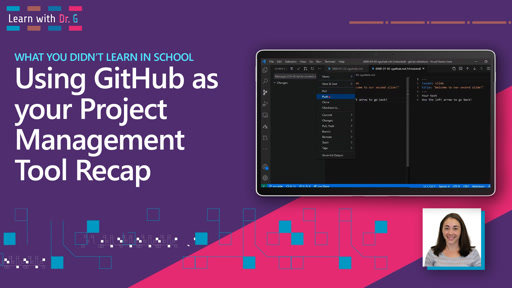 Using GitHub as your Project Management Tool Recap | Learn with Dr G
