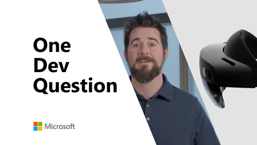One Dev Question - What's the first step in developing for HoloLens 2?