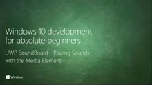 UWP-052 - UWP SoundBoard - Playing Sounds with the Media Element