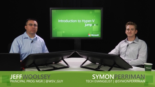 Introduction to Hyper-V Jump Start: (02) Hyper-V Infrastructure