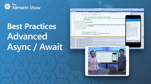 Best Practices - Advanced Async / Await | The Xamarin Show