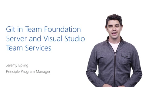 Git in Team Foundation Server and Visual Studio Team Services